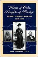 Woman Of Color Daughter Pf Privilege Amanda American Dickson 1849 1893