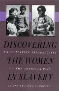 Discovering The Women In Slavery by Patricia Morton