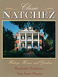 Classic Natchez History Homes & Gardens