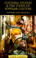 Cultural Studies and the Study of Popular Cultures : Theories and Methods (96 - Old Edition)