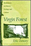 Virgin Forest: Meditations on History, Ecology, and Culture Cover