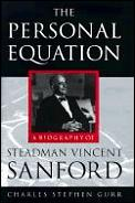 The Personal Equation: A Biography of Steadman Vincent Sanford