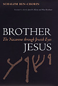 Brother Jesus The Nazarene Through Jewish Eyes