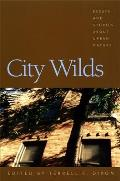 City Wilds Essays & Stories about Urban Nature