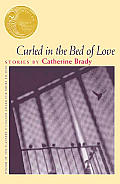 Curled in the Bed of Love (Flannery O'Connor Award for Short Fiction) Cover