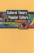 Cultural Theory and Popular Culture : Reader (3RD 06 Edition)