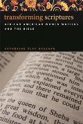 Transforming Scriptures: African American Women Writers and the Bible