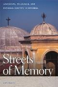 Streets of Memory: Landscape, Tolerance, and National Identity in Istanbul Cover