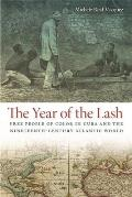 The Year of the Lash: Free People of Color in Cuba and the Nineteenth-Century Atlantic World (Early American Places) Cover