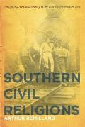 Southern Civil Religions: Imagining the Good Society in the Post-Reconstruction Era (New Southern Studies) Cover