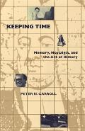 Keeping Time: Memory, Nostalgia, and the Art of History