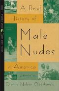 A Brief History of Male Nudes in America (Flannery O'Connor Award for Short Fiction) Cover