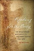 Reading for the Body: The Recalcitrant Materiality of Southern Fiction, 1893-1985 (New Southern Studies) Cover