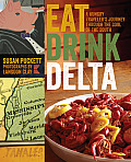 Eat Drink Delta A Hungry Travelers Journey through the Soul of the South