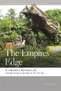 The Empires' Edge: Militarization, Resistance, and Transcending Hegemony in the Pacific (Geographies of Justice and Social Transformation)