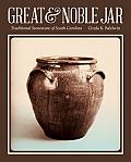 Great & Noble Jar: Traditional Stoneware of South Carolina