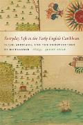Everyday Life in the Early English Caribbean: Irish, Africans, and the Construction of Difference (Early American Places)