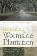 Remaking Wormsloe Plantation: The Environmental History of a Lowcountry Landscape (Environmental History and the American South)