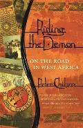 Riding the Demon: On the Road in West Africa (Association of Writers and Writing Programs Award for Creati)