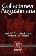 Collectanea Augustiniana: Augustine: -Second Founder of the Faith-