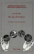 The Age of Synthesis: A Treatise and Sourcebook
