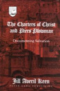 The Charters of Christ and -Piers Plowman-: Documenting Salvation