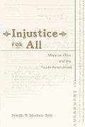 Injustice for All: Mapp vs. Ohio and the Fourth Amendment