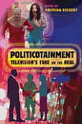Politicotainment: Television S Take on the Real