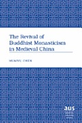 The Revival of Buddhist Monasticism in Medieval China