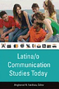 Latina/O Communication Studies Today