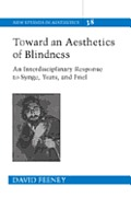 Toward an Aesthetics of Blindness: An Interdisciplinary Response to Synge, Yeats, and Friel