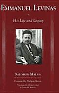 Emmanuel Lvinas: His Life and Legacy