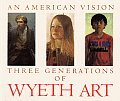 American Vision Three Generations of Wyeth Art