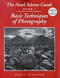 Ansel Adams's Guide to the Basic Techniques of Photography #1: The Ansel Adams Guide: Basic Techniques of Photography - Book 1