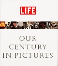Life Our Century In Pictures