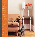 Animal House Style Designing A Home To