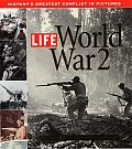 Life World War 2 Historys Greatest Conflict in Pictures