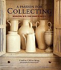 Passion For Collecting Decorating With