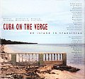 Cuba On The Verge An Island In Transitio