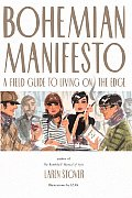 Bohemian Manifesto A Field Guide to Living on the Edge