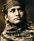 Edward S Curtis The Great Warriors
