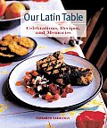 Our Latin Table Celebrations Recipes