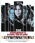 The Stewardess Is Flying the Plane!: American Films of the 1970s