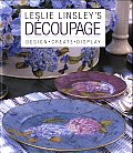 Leslie Linsley's Decoupage: Design, Create, Display