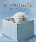 101 Cataclysms For The Love Of Cats