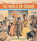 World on Sunday Graphic Art in Joseph Pulitzers Newspaper 1898 1911