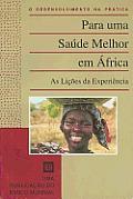 Para Uma Saude Melhor Em Africa: As Licoes Da Experiencia