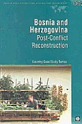 Bosnia and Herzegovinia: Post-Conflict Reconstruction