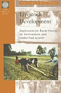 Livestock Development: Implications for Rural Poverty, the Environment, and Global Food Security
