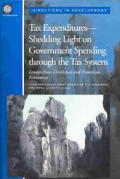 Tax Expenditures--Shedding Light on Government Spending through the Tax System: Lessons from Developed and Transition Economies